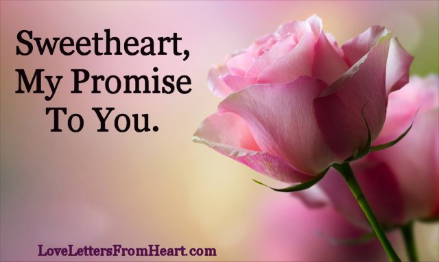 Sweetheart, my promise to you