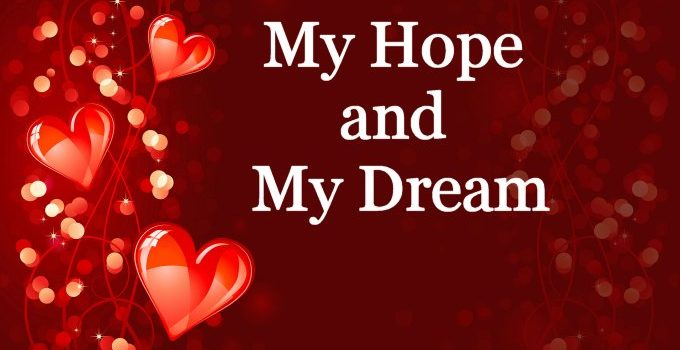My hope and dream