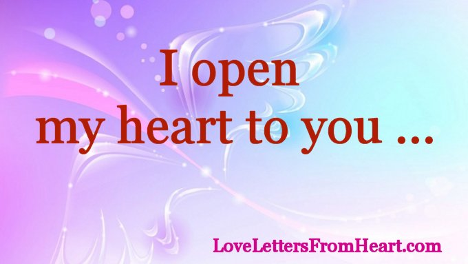I open my heart for you